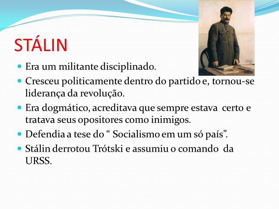STÁLIN Era um militante disciplinado.