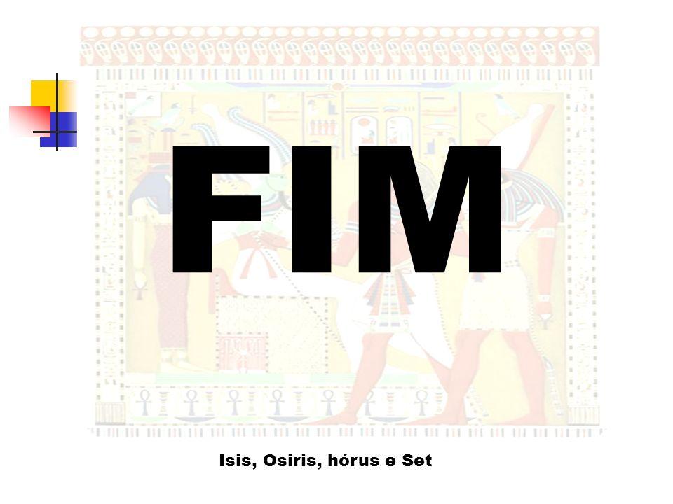 FIM Isis, Osiris, hórus e Set