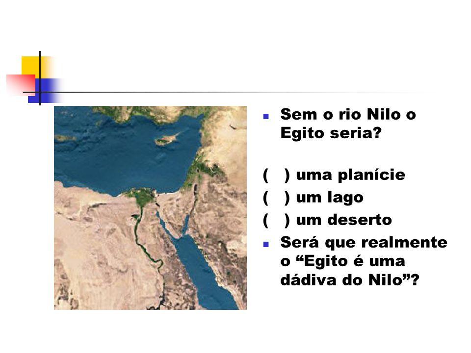 Sem o rio Nilo o Egito seria
