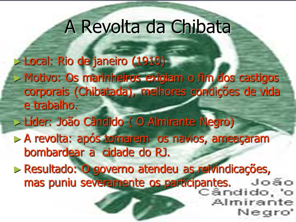 A Revolta da Chibata Local: Rio de janeiro (1910)