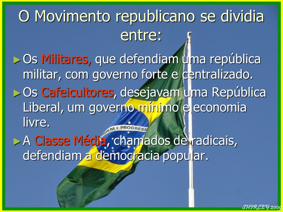 O Movimento republicano se dividia entre: