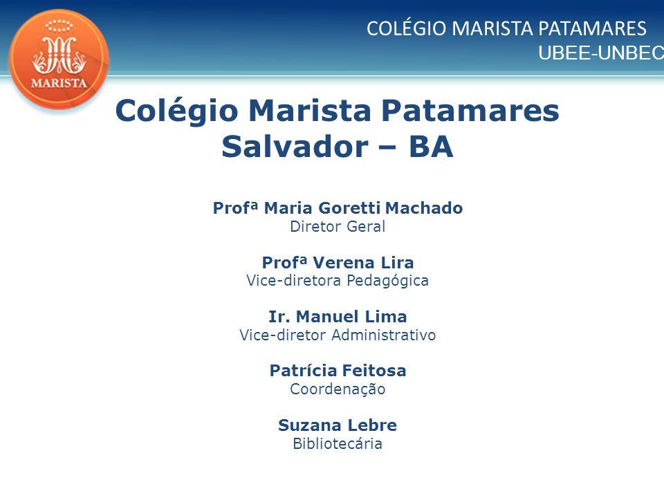 Colégio Marista Patamares Salvador – BA Profª Maria Goretti Machado