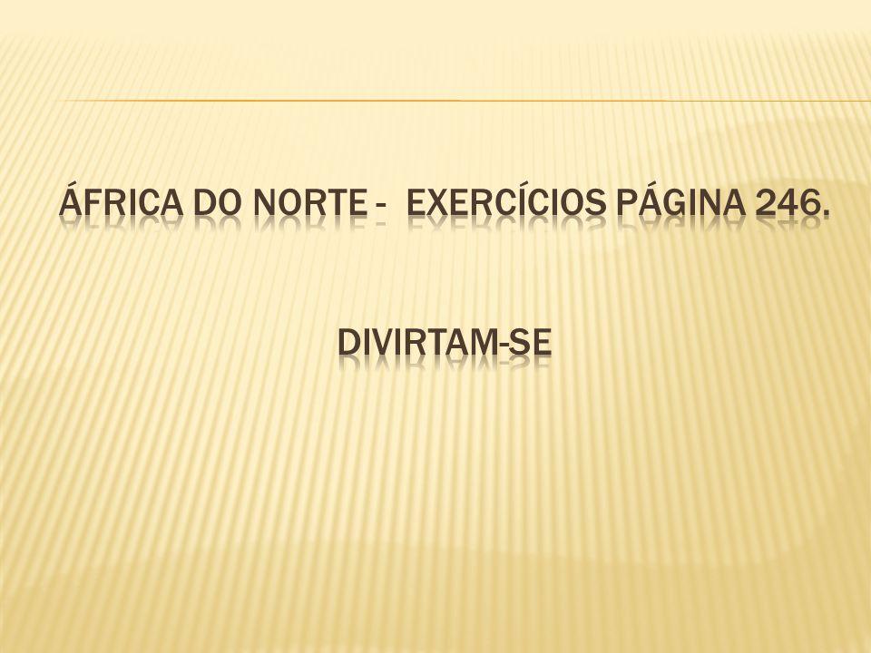 África do norte - exercícios página 246. divirtam-se