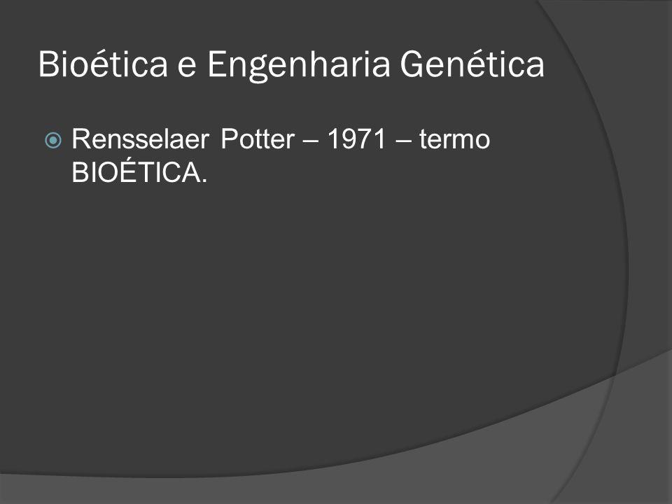 Bioética e Engenharia Genética