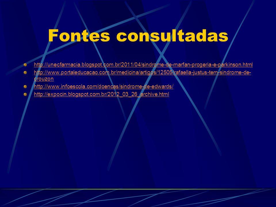 Fontes consultadas http://unecfarmacia.blogspot.com.br/2011/04/sindrome-de-marfan-progeria-e-parkinson.html.