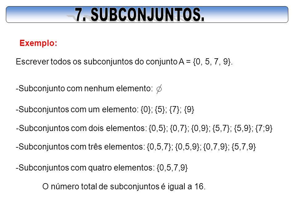 7. SUBCONJUNTOS. Exemplo: