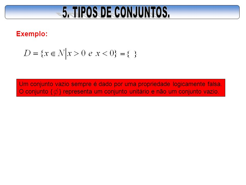 5. TIPOS DE CONJUNTOS. Exemplo: