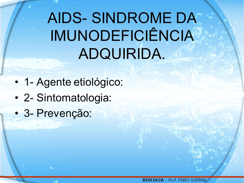 AIDS- SINDROME DA IMUNODEFICIÊNCIA ADQUIRIDA.