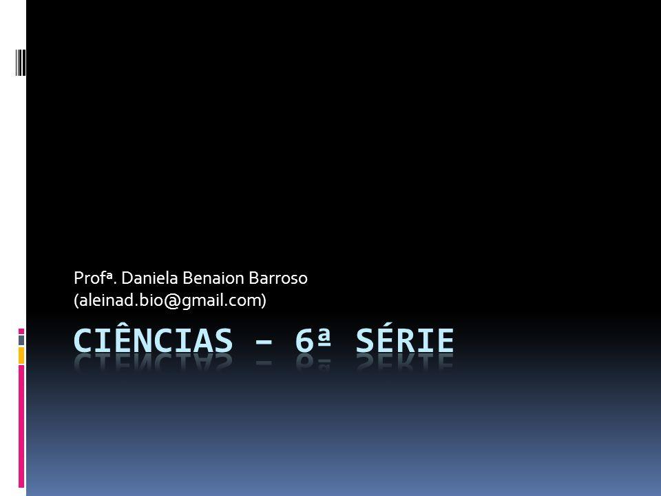 Profª. Daniela Benaion Barroso (aleinad.bio@gmail.com)