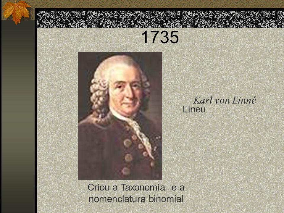 Criou a Taxonomia e a nomenclatura binomial