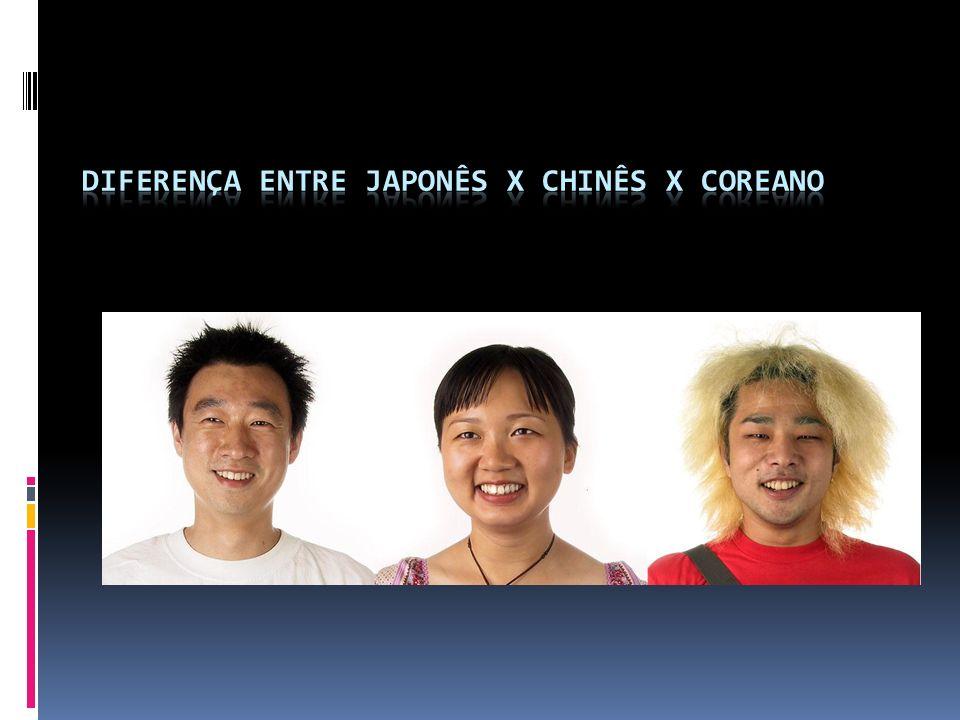 DIFERENÇA ENTRE JAPONÊS x CHINÊS x COREANO