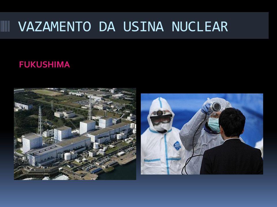 VAZAMENTO DA USINA NUCLEAR