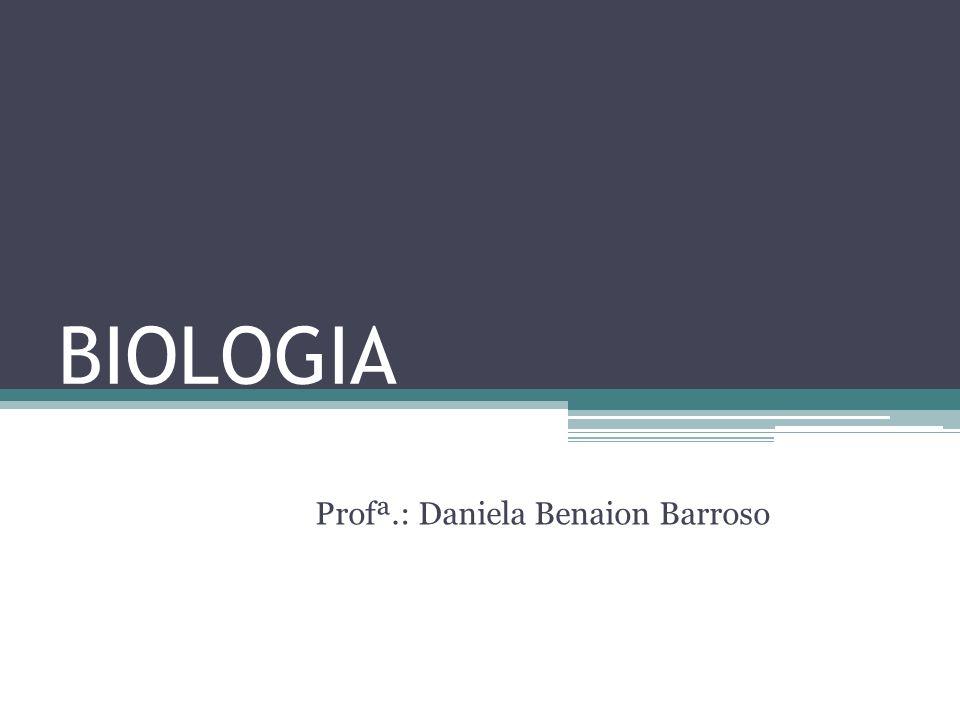 Profª.: Daniela Benaion Barroso