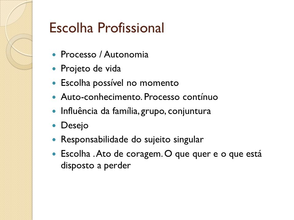 Escolha Profissional Processo / Autonomia Projeto de vida