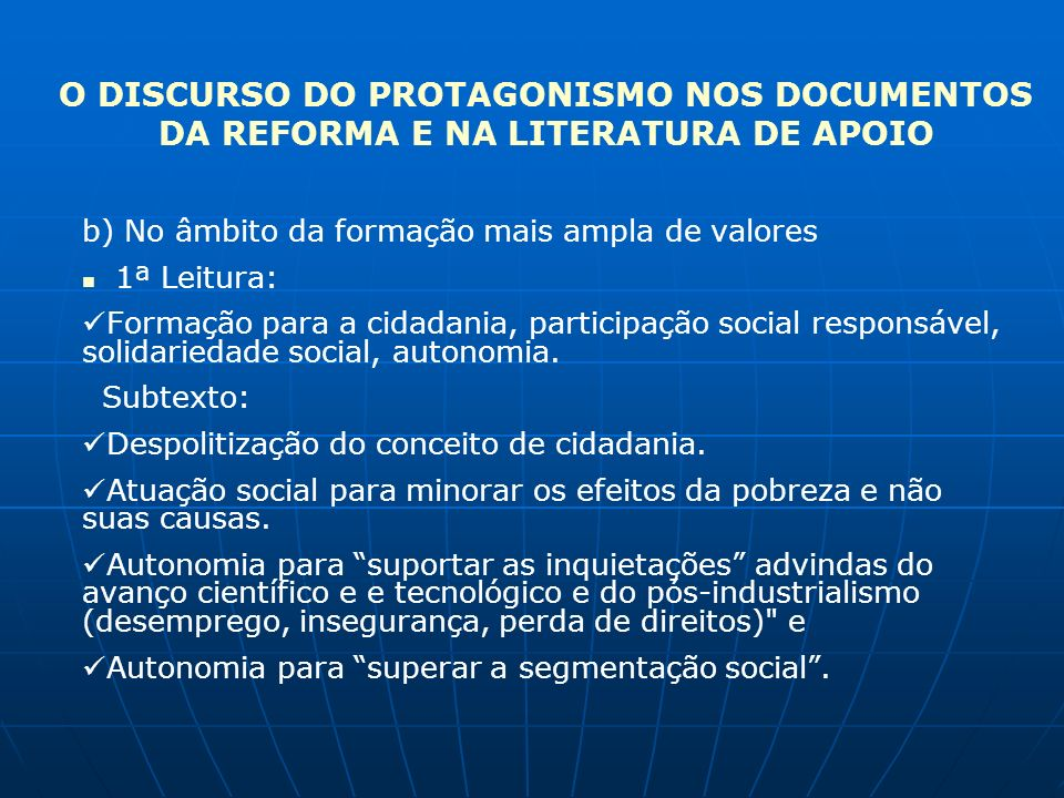 O DISCURSO DO PROTAGONISMO NOS DOCUMENTOS DA REFORMA E NA LITERATURA DE APOIO