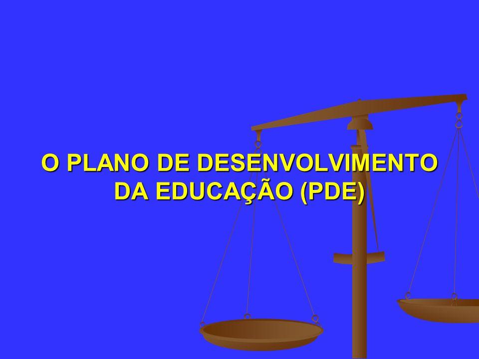 O PLANO DE DESENVOLVIMENTO DA EDUCAÇÃO (PDE)
