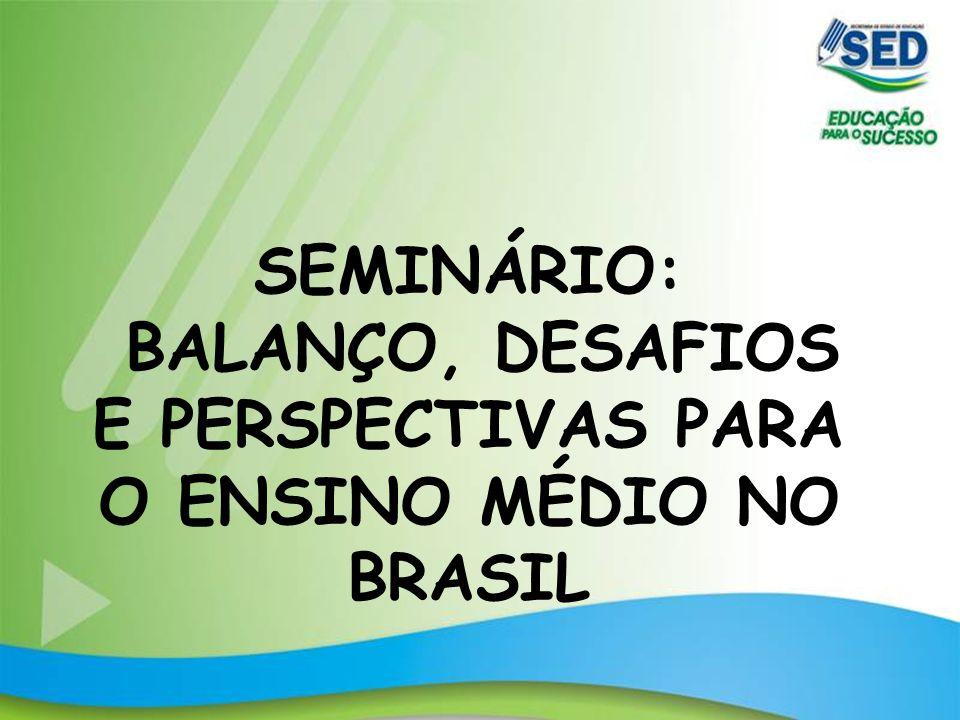 BALANÇO, DESAFIOS E PERSPECTIVAS PARA O ENSINO MÉDIO NO BRASIL