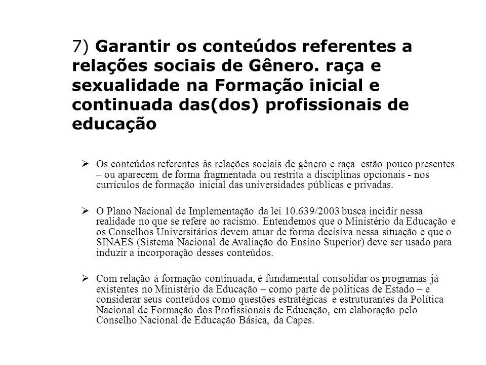 7) Garantir os conteúdos referentes a relações sociais de Gênero