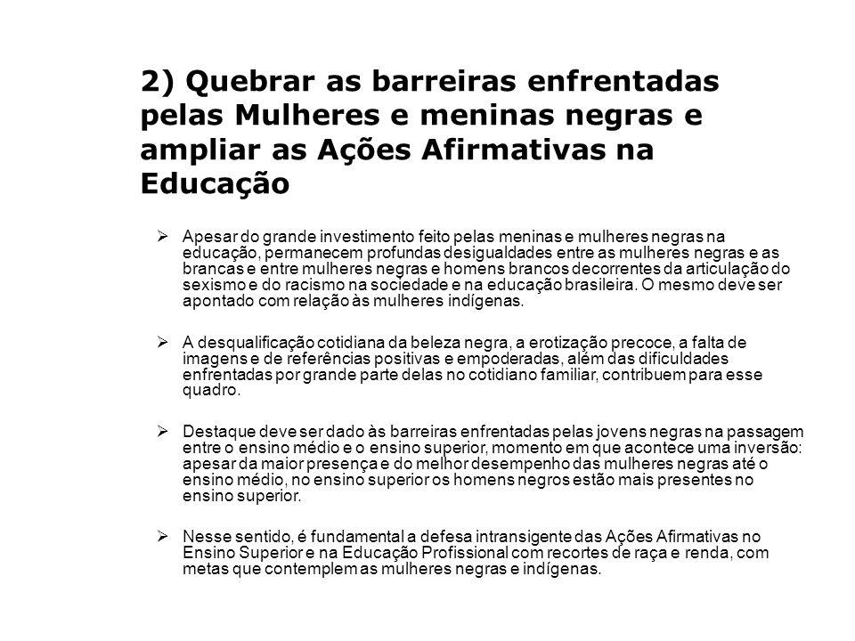 2) Quebrar as barreiras enfrentadas pelas Mulheres e meninas negras e ampliar as Ações Afirmativas na Educação