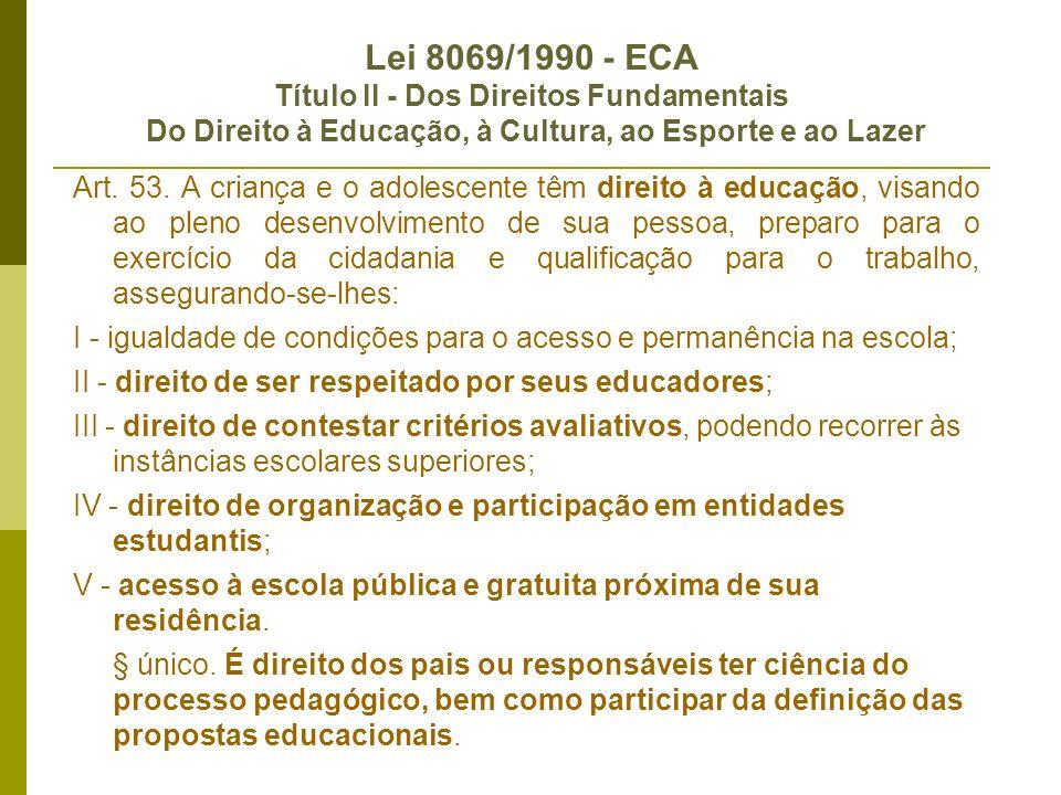 Lei 8069/1990 - ECA Título II - Dos Direitos Fundamentais Do Direito à Educação, à Cultura, ao Esporte e ao Lazer