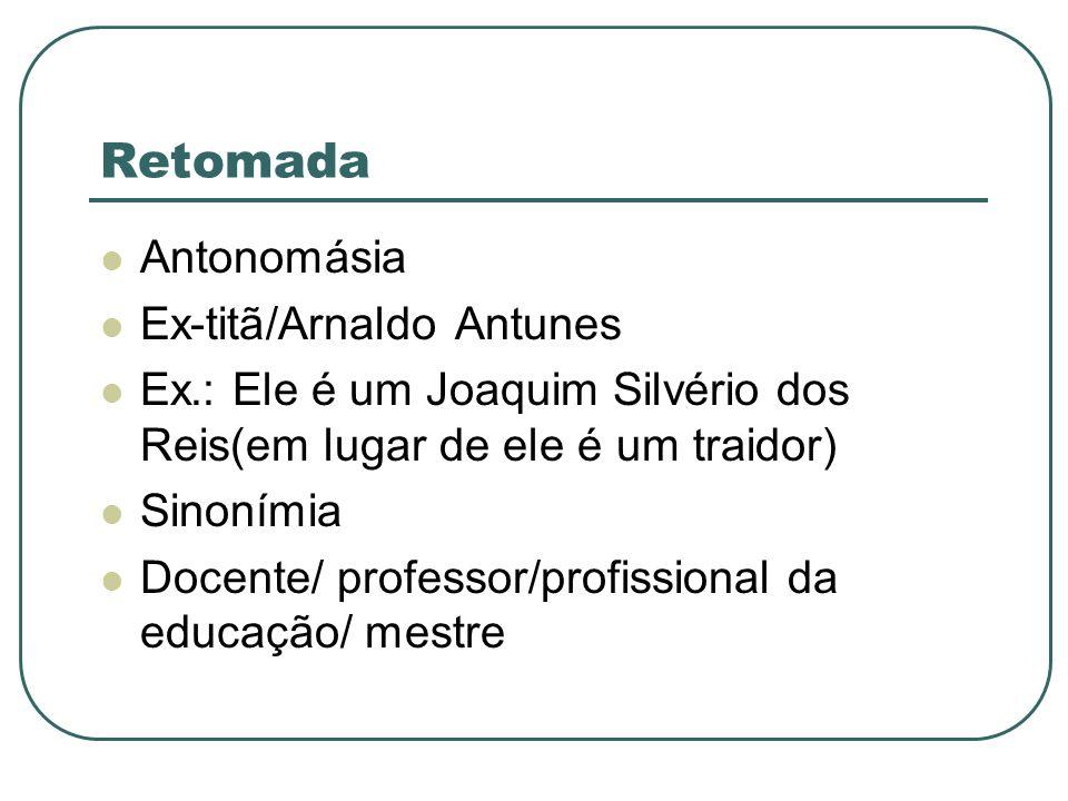 Retomada Antonomásia Ex-titã/Arnaldo Antunes