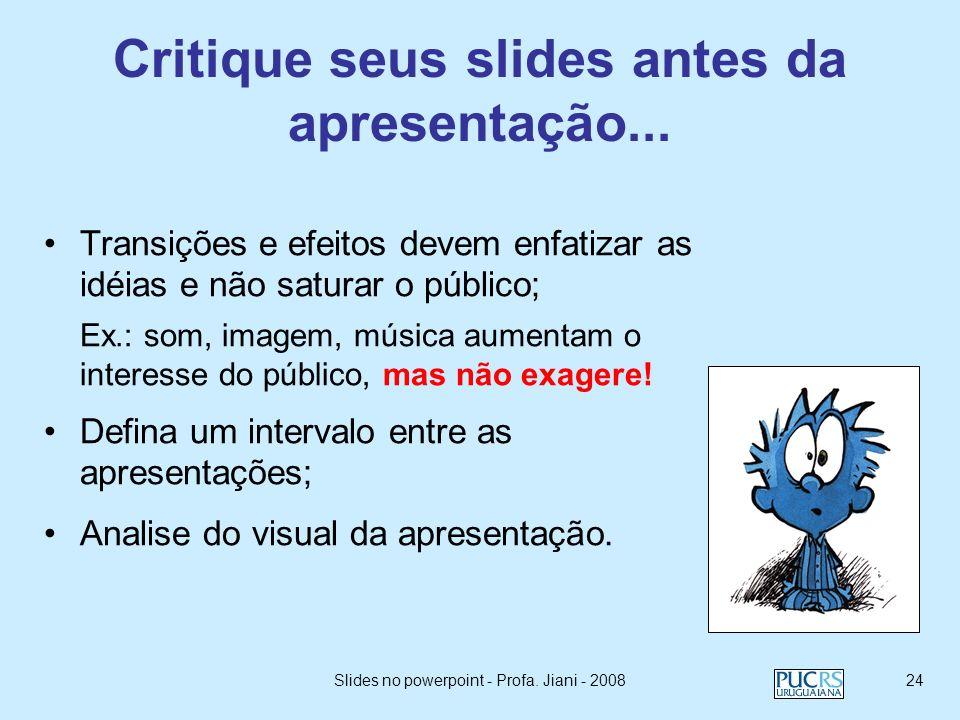 Critique seus slides antes da apresentação...