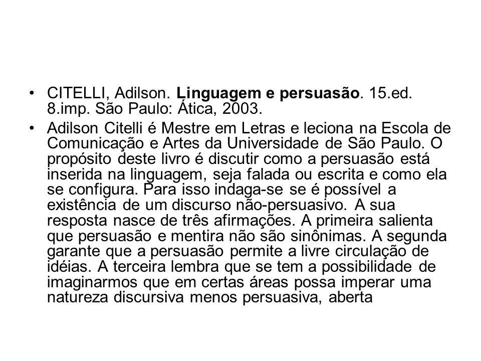 CITELLI, Adilson. Linguagem e persuasão. 15. ed. 8. imp