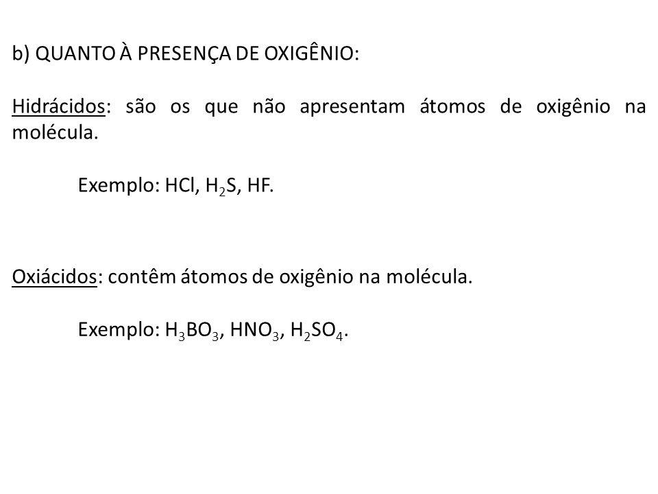 b) QUANTO À PRESENÇA DE OXIGÊNIO: