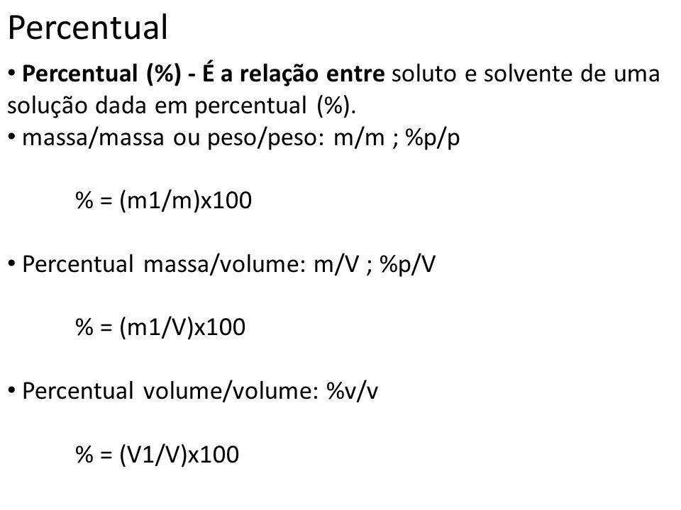 Percentual Percentual (%) - É a relação entre soluto e solvente de uma solução dada em percentual (%).