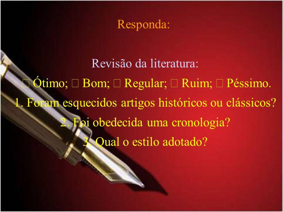 Revisão da literatura:  Ótimo;  Bom;  Regular;  Ruim;  Péssimo.