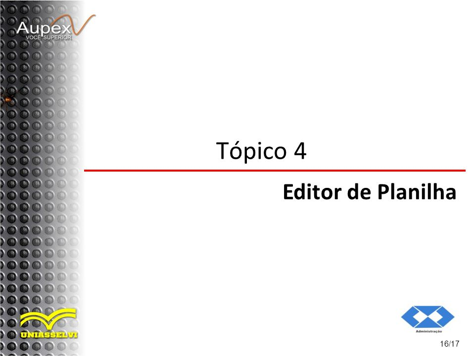Tópico 4 Editor de Planilha 16/17