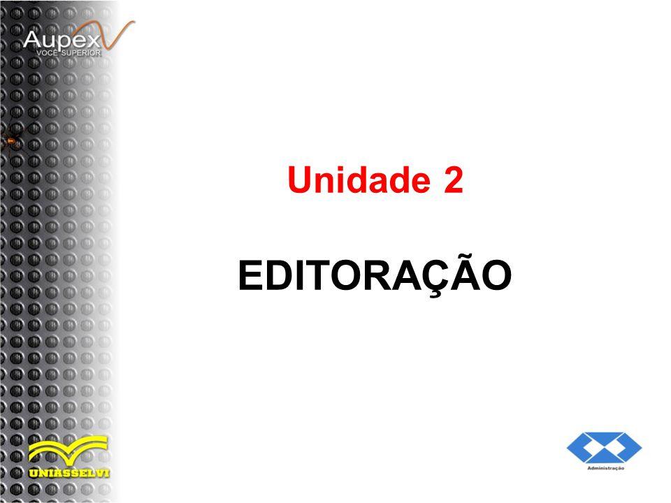 Unidade 2 EDITORAÇÃO