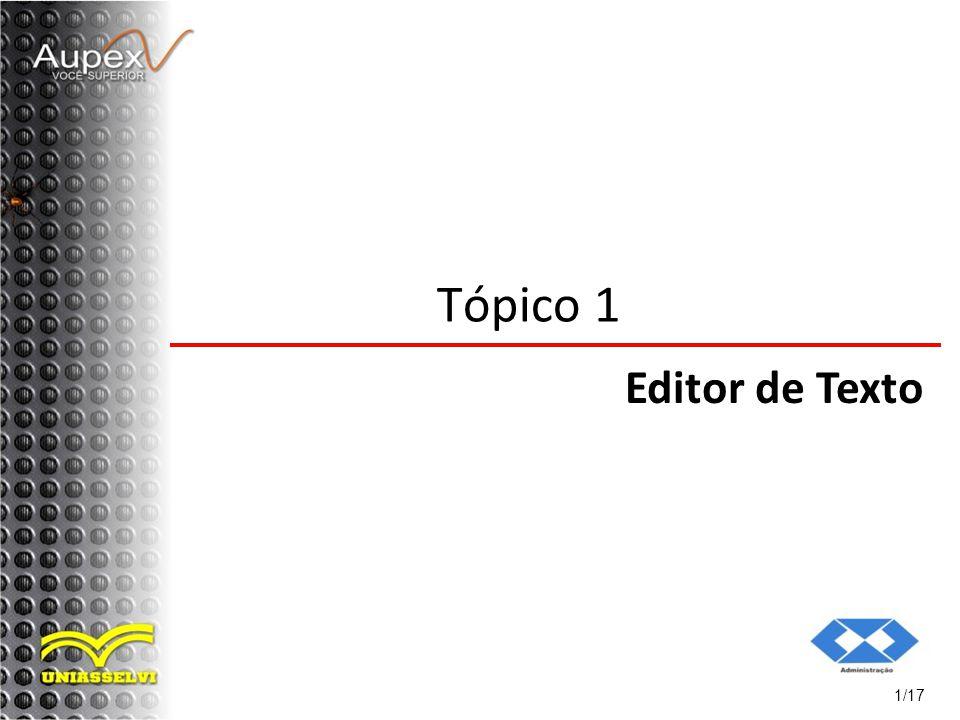 Tópico 1 Editor de Texto 1/17