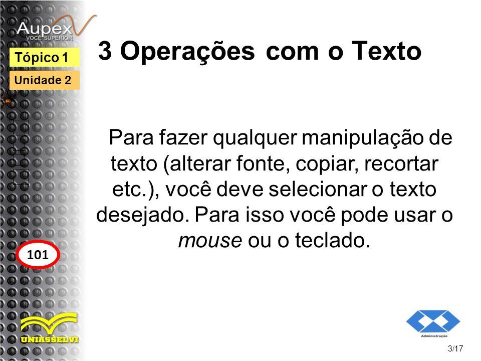 3 Operações com o Texto Tópico 1. Unidade 2.