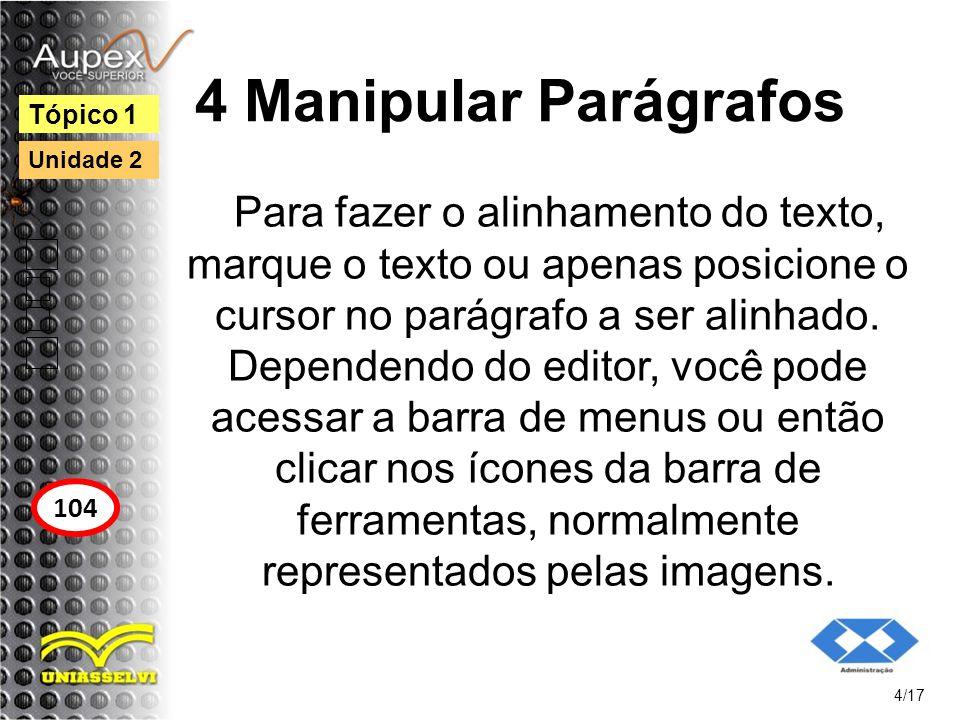 4 Manipular Parágrafos Tópico 1. Unidade 2.