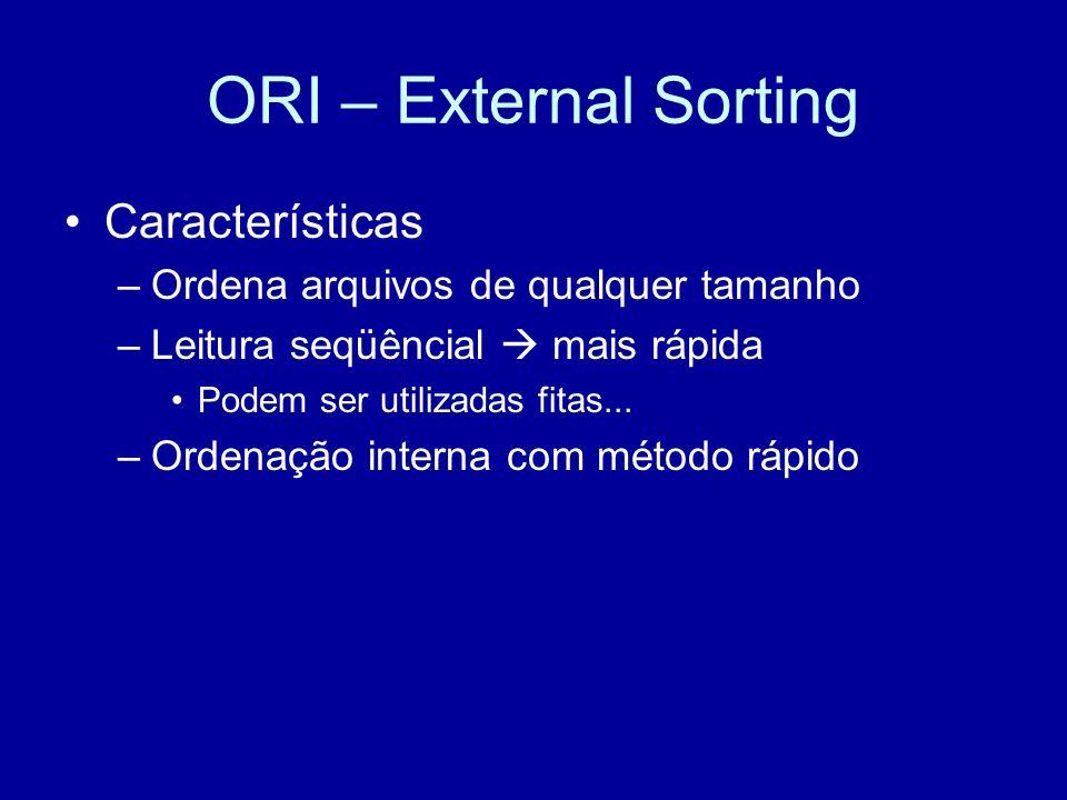 ORI – External Sorting Características