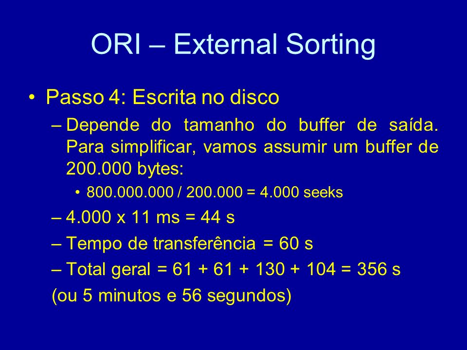 ORI – External Sorting Passo 4: Escrita no disco