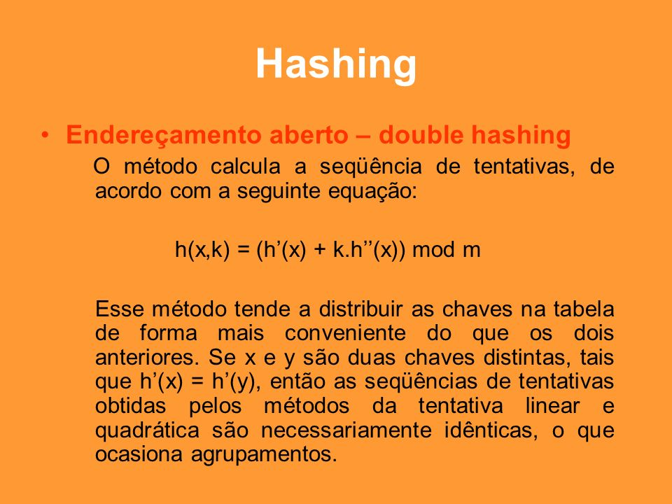 Hashing Endereçamento aberto – double hashing