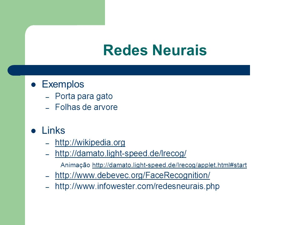 Redes Neurais Exemplos Links Porta para gato Folhas de arvore