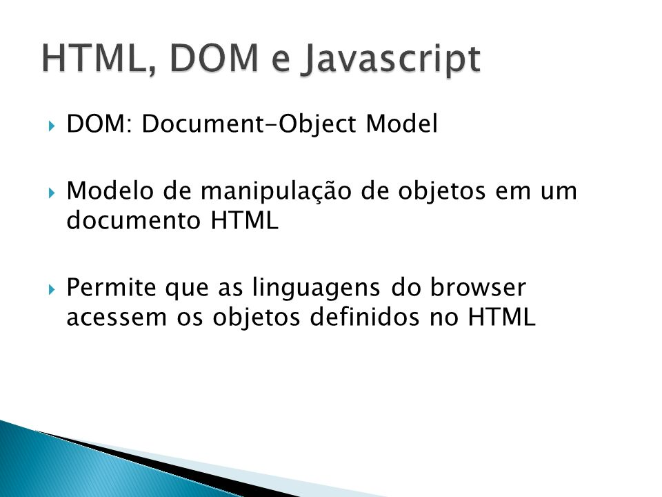 HTML, DOM e Javascript DOM: Document-Object Model