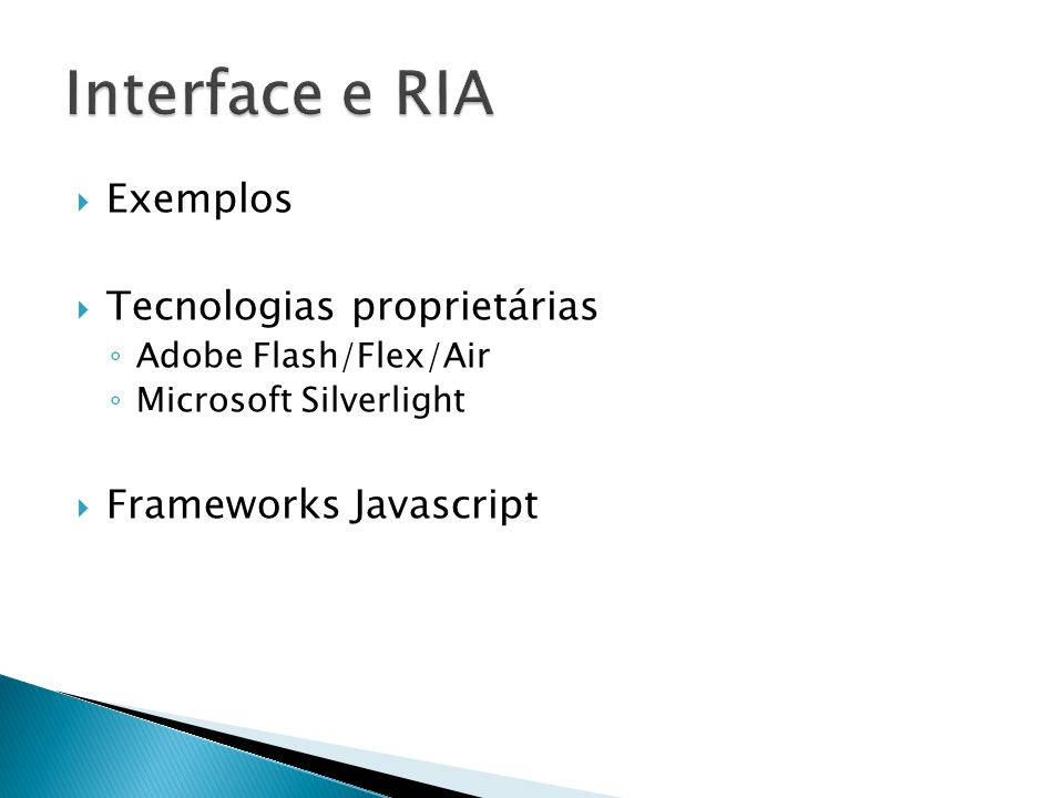 Interface e RIA Exemplos Tecnologias proprietárias