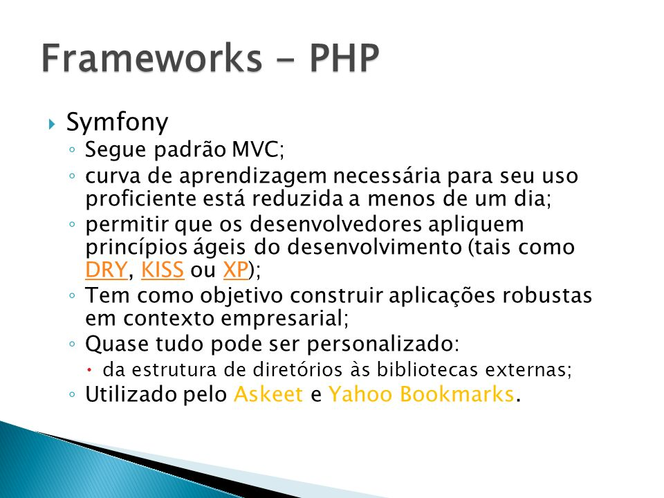 Frameworks - PHP Symfony Segue padrão MVC;