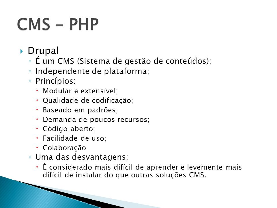 CMS - PHP Drupal É um CMS (Sistema de gestão de conteúdos);
