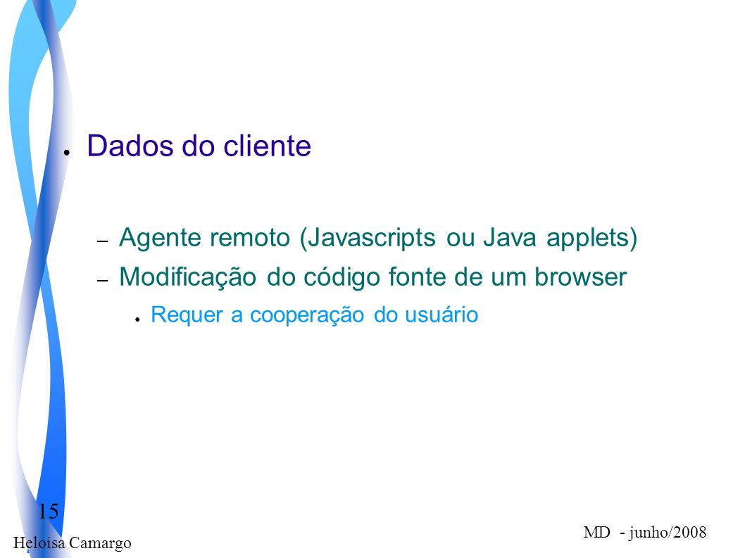 Dados do cliente Agente remoto (Javascripts ou Java applets)