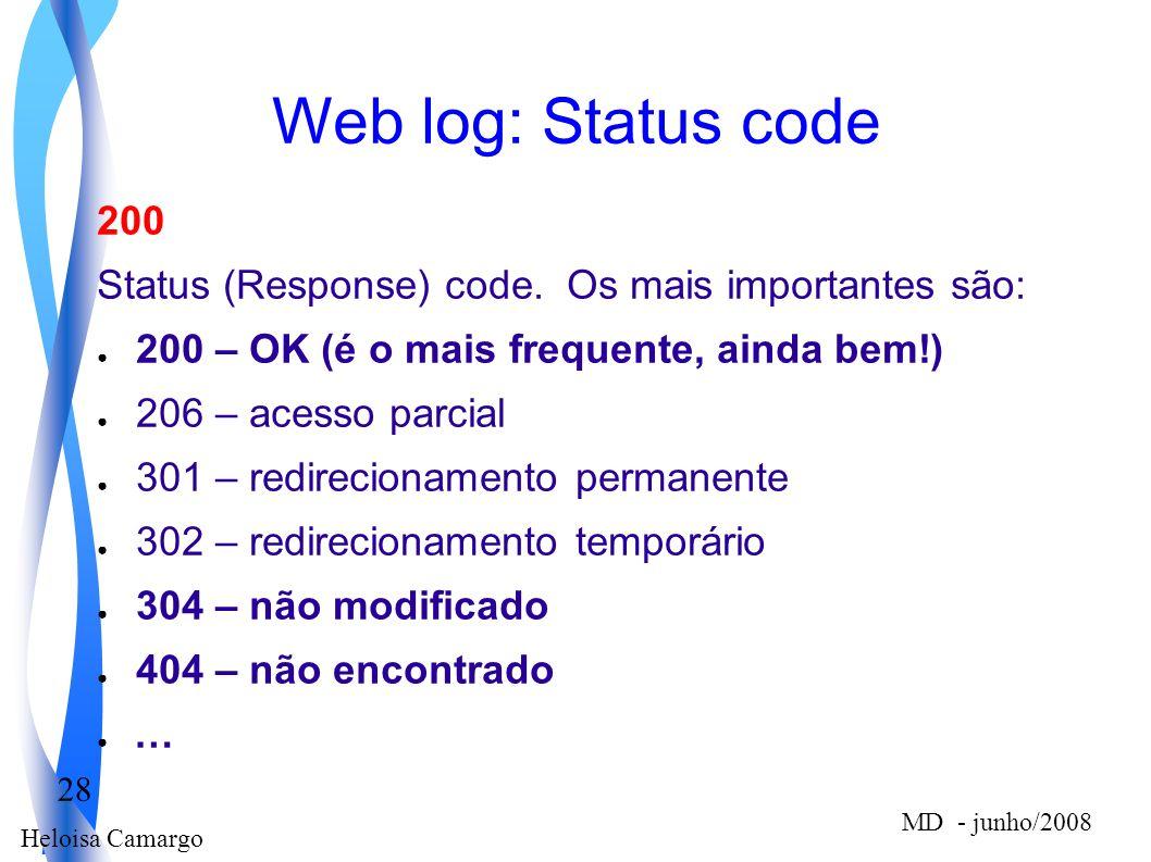 Web log: Status code 200. Status (Response) code. Os mais importantes são: 200 – OK (é o mais frequente, ainda bem!)