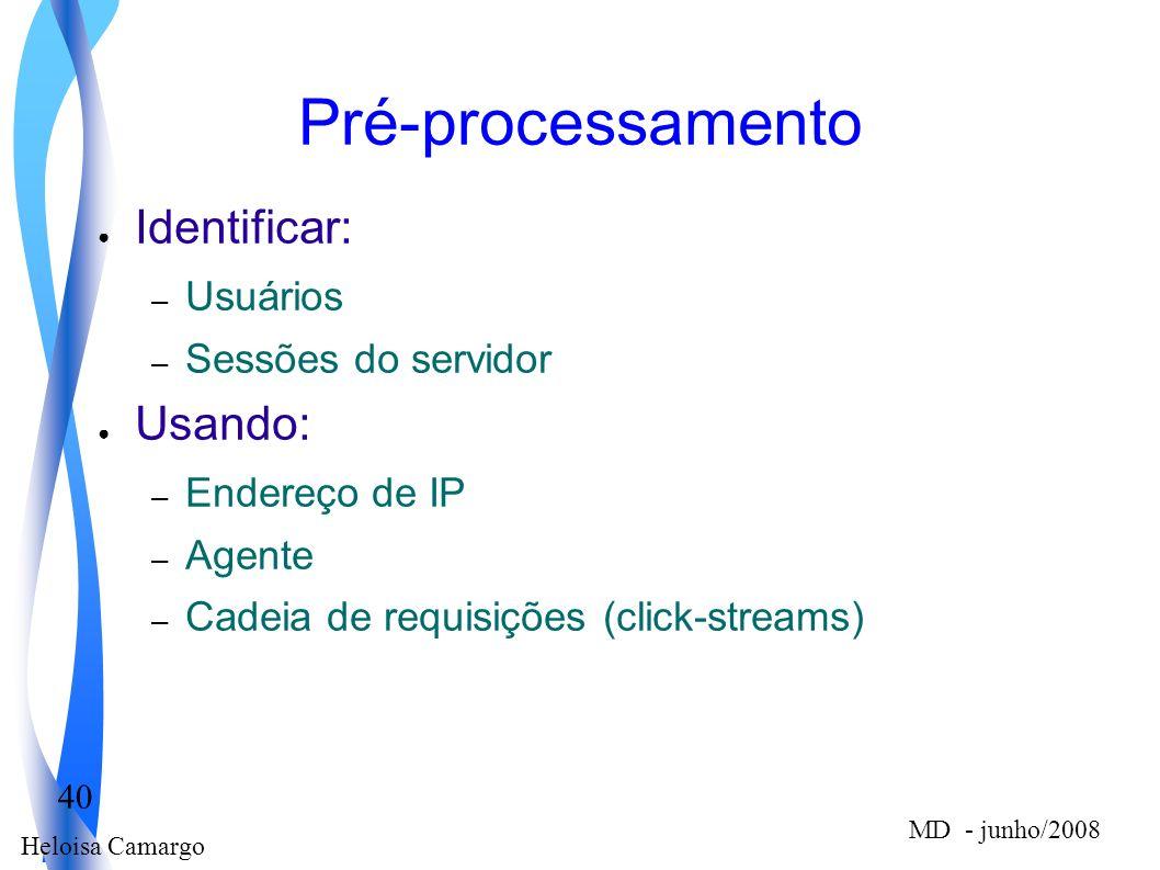 Pré-processamento Identificar: Usando: Usuários Sessões do servidor