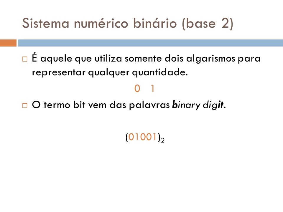 Sistema numérico binário (base 2)