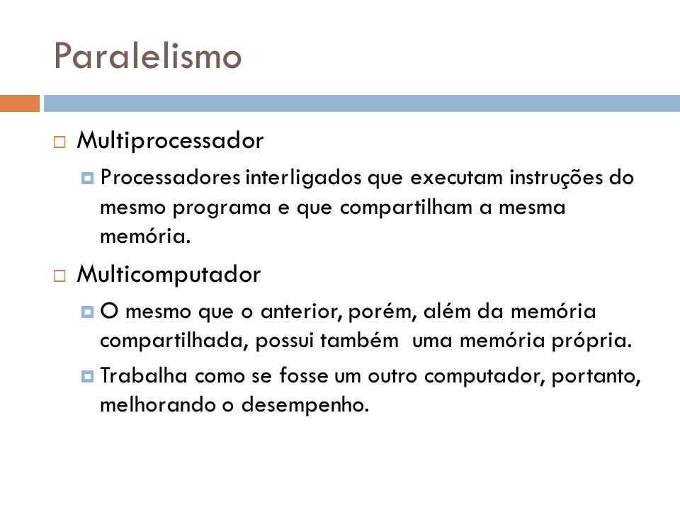 Paralelismo Multiprocessador Multicomputador