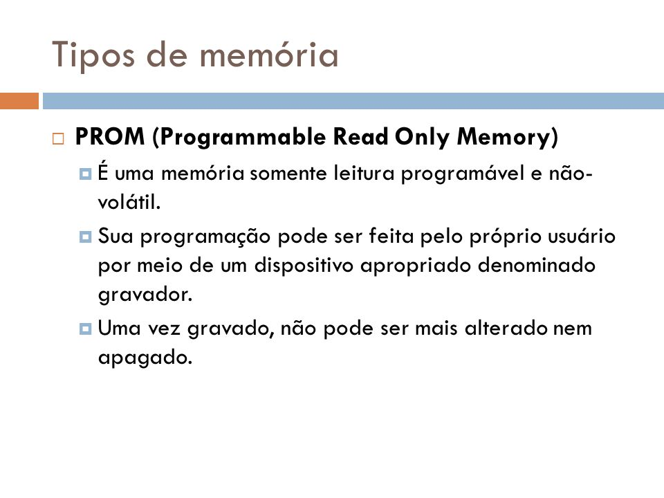 Tipos de memória PROM (Programmable Read Only Memory)