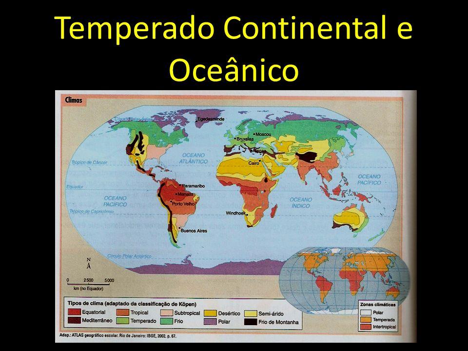 Temperado Continental e Oceânico